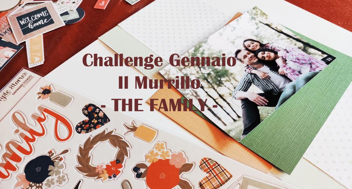 Challenge Gennaio Il Murrillo – Family