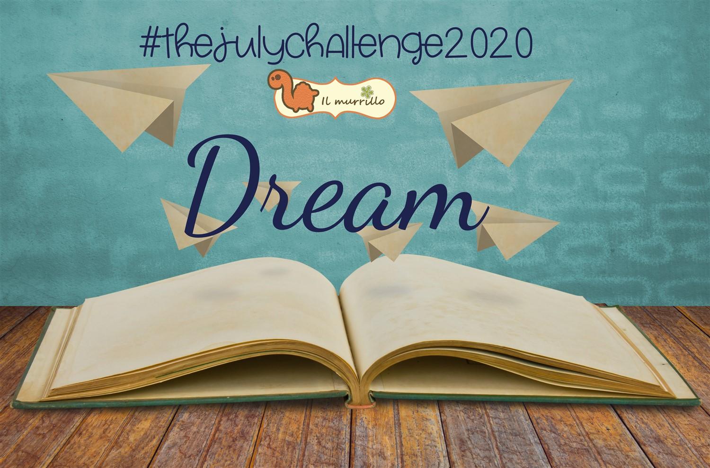 #thejulychallenge2020: Dream